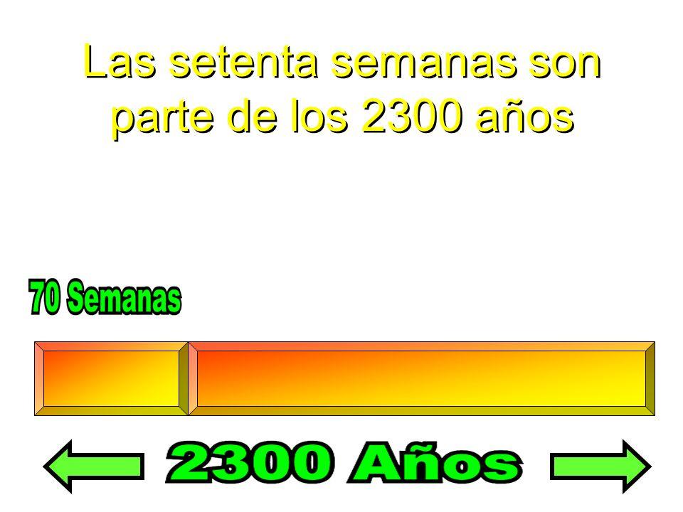 Las setenta semanas son parte de los 2300 años