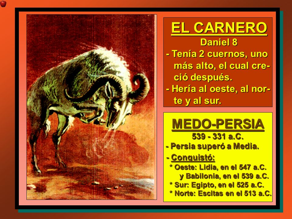 EL CARNERO MEDO-PERSIA Daniel 8 - Tenía 2 cuernos, uno