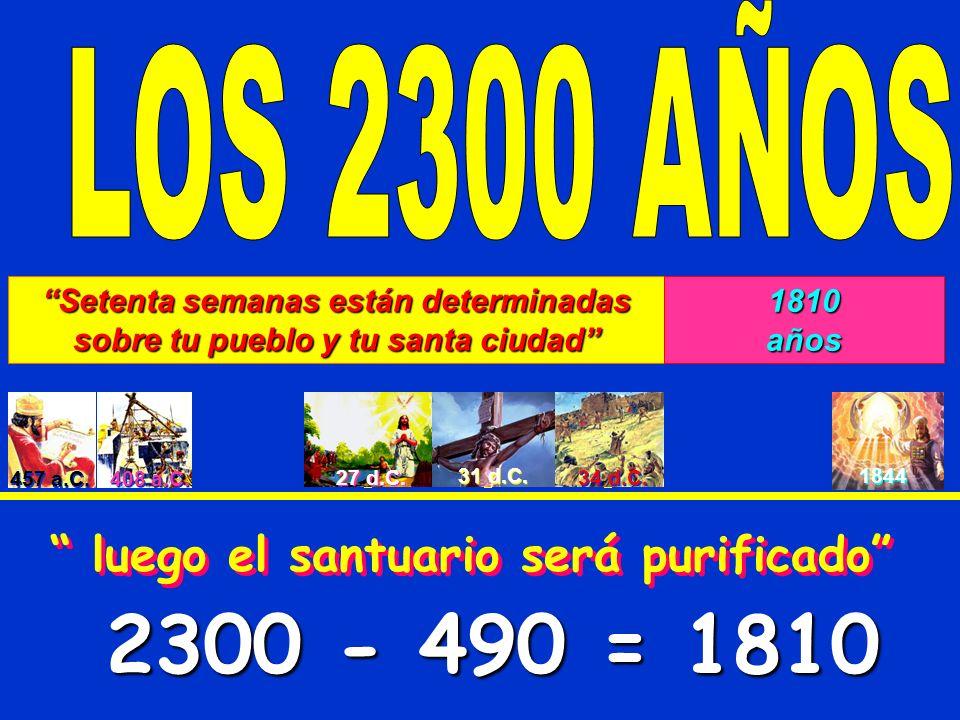 2300 - 490 = 1810 LOS 2300 AÑOS luego el santuario será purificado