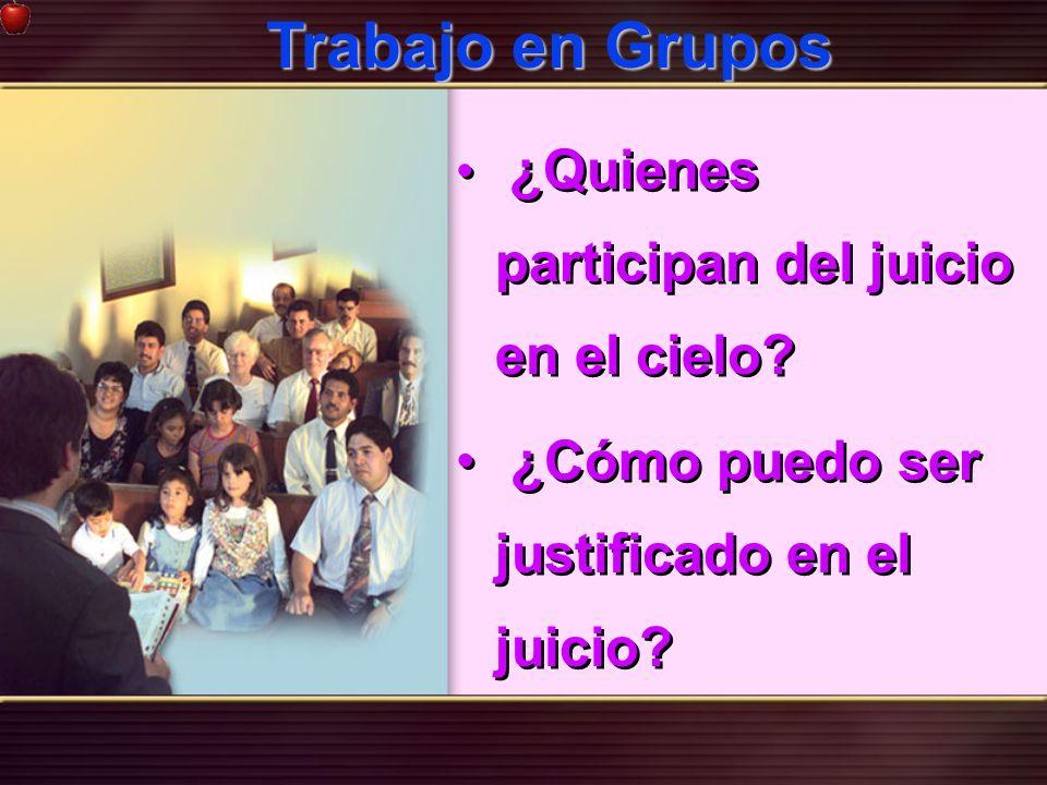 Trabajo en Grupos ¿Cómo puedo ser justificado en el juicio