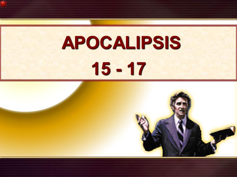 APOCALIPSIS 15 - 17