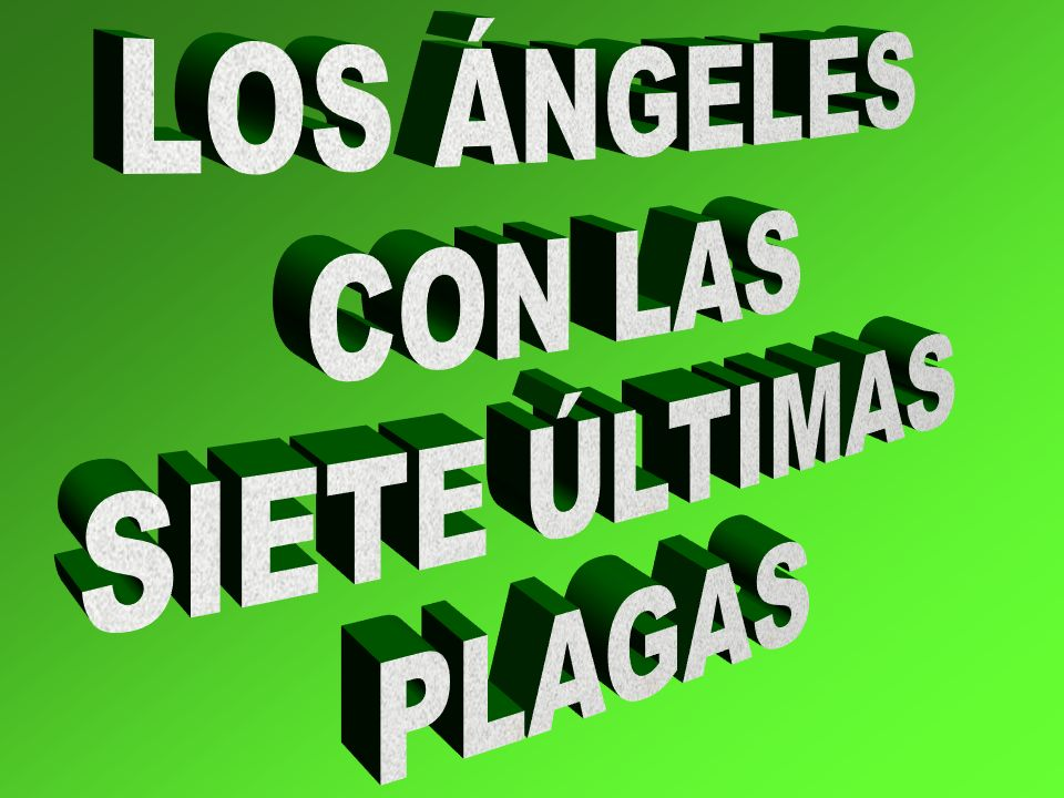 LOS ÁNGELES CON LAS SIETE ÚLTIMAS PLAGAS