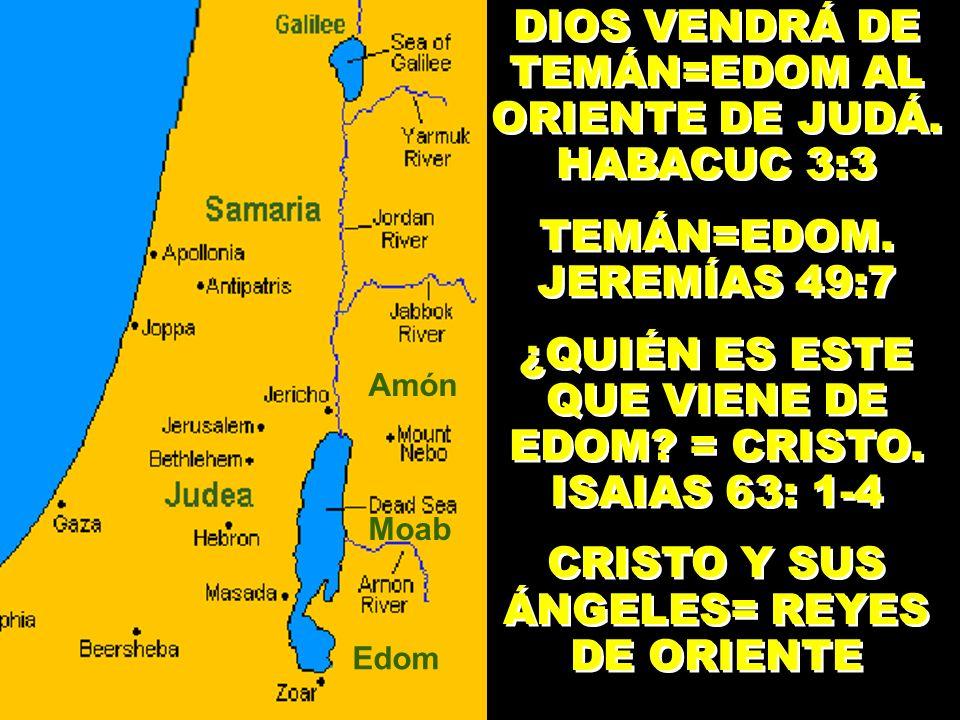 DIOS VENDRÁ DE TEMÁN=EDOM AL ORIENTE DE JUDÁ. HABACUC 3:3