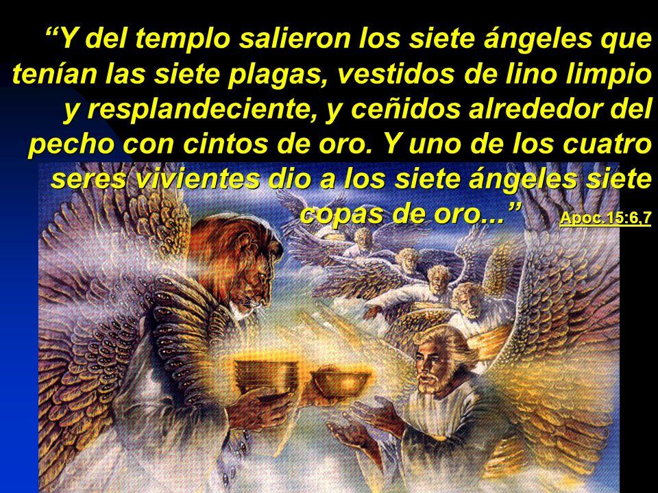 Y del templo salieron los siete ángeles que tenían las siete plagas, vestidos de lino limpio y resplandeciente, y ceñidos alrededor del pecho con cintos de oro.