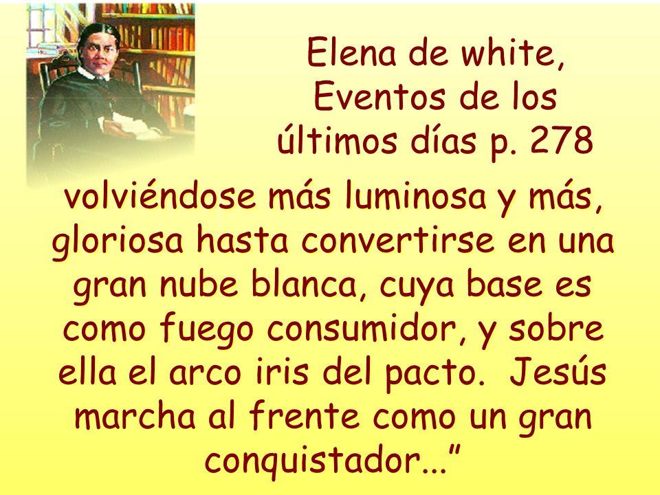Elena de white, Eventos de los últimos días p. 278
