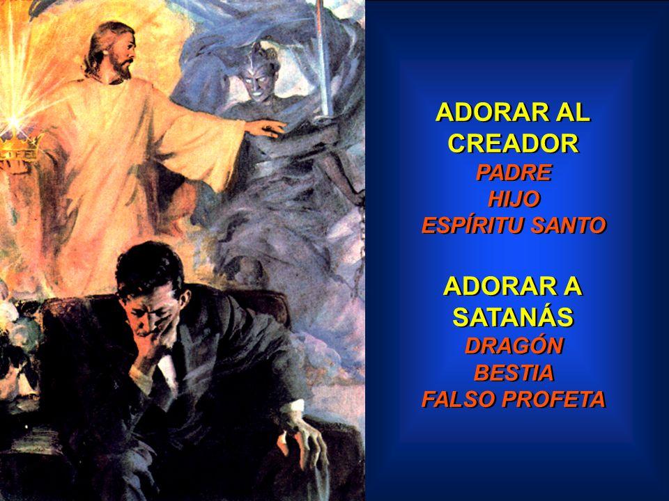 ADORAR AL CREADOR ADORAR A SATANÁS