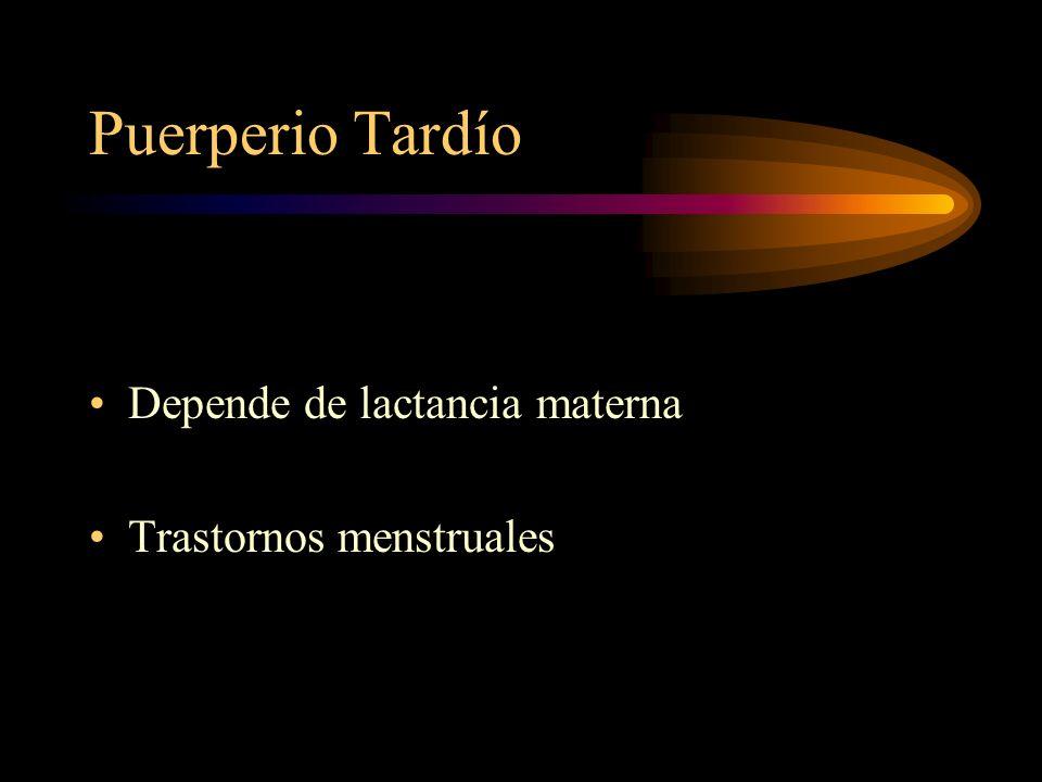 Puerperio Tardío Depende de lactancia materna Trastornos menstruales