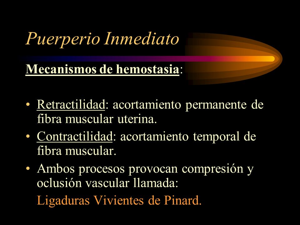 Puerperio Inmediato Mecanismos de hemostasia: