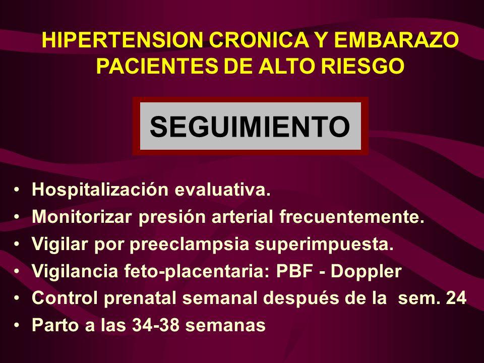 HIPERTENSION CRONICA Y EMBARAZO PACIENTES DE ALTO RIESGO