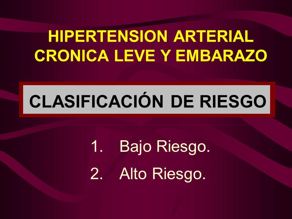 HIPERTENSION ARTERIAL CRONICA LEVE Y EMBARAZO