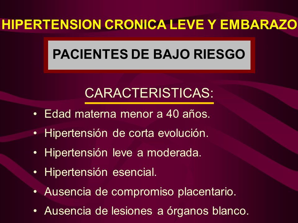 HIPERTENSION CRONICA LEVE Y EMBARAZO