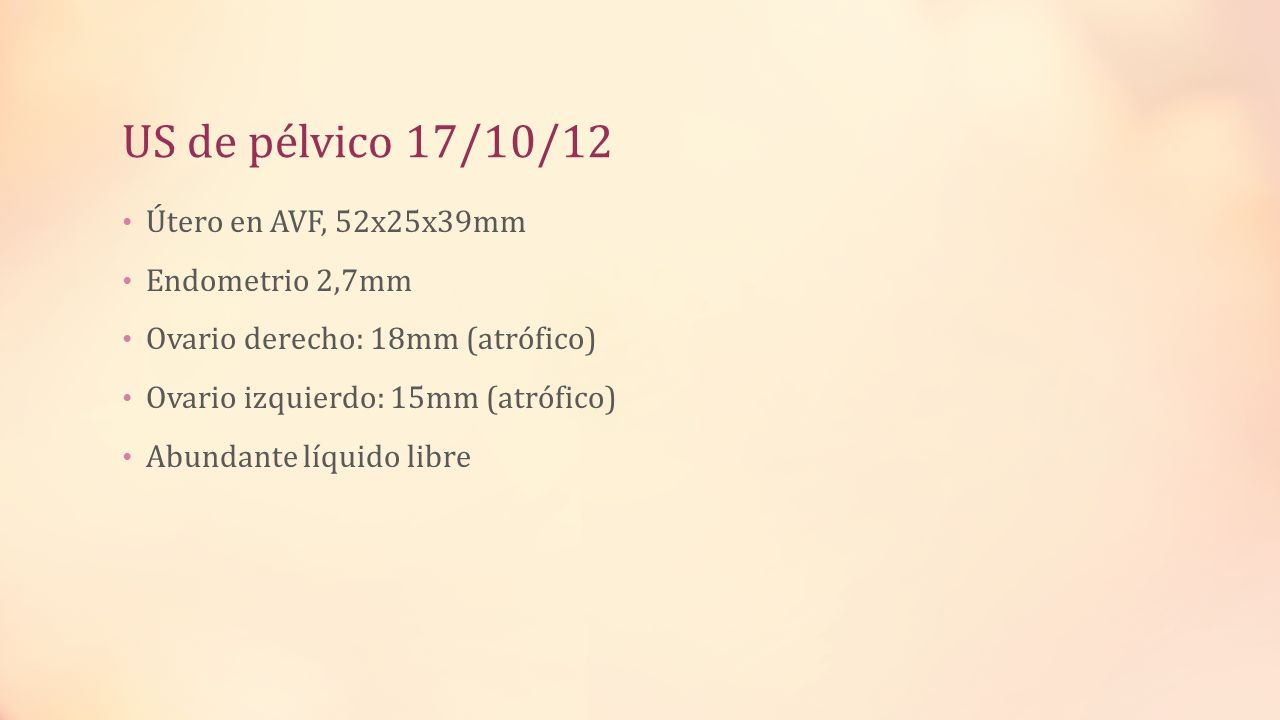 US de pélvico 17/10/12 Útero en AVF, 52x25x39mm Endometrio 2,7mm