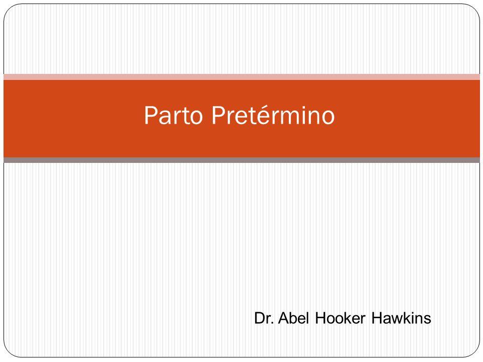 Parto Pretérmino Dr. Abel Hooker Hawkins