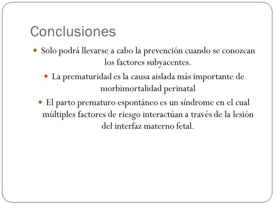 Conclusiones Solo podrá llevarse a cabo la prevención cuando se conozcan los factores subyacentes.