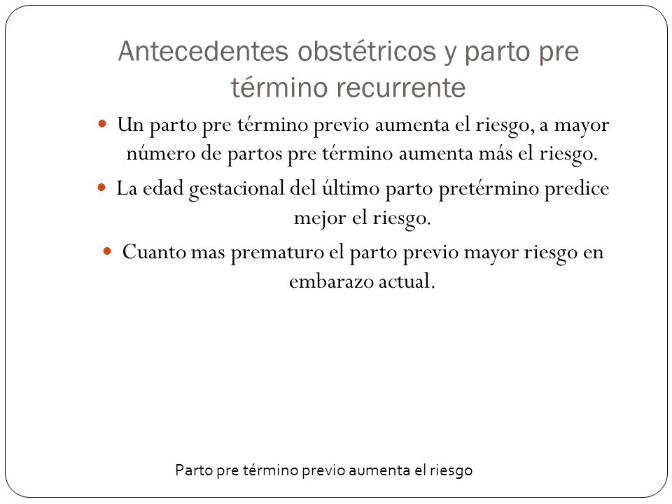 Antecedentes obstétricos y parto pre término recurrente