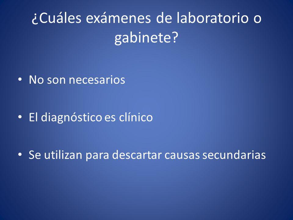 ¿Cuáles exámenes de laboratorio o gabinete