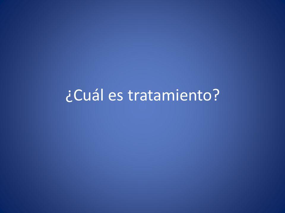 ¿Cuál es tratamiento