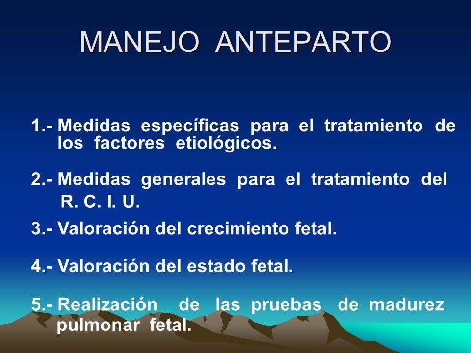 MANEJO ANTEPARTO 1.- Medidas específicas para el tratamiento de