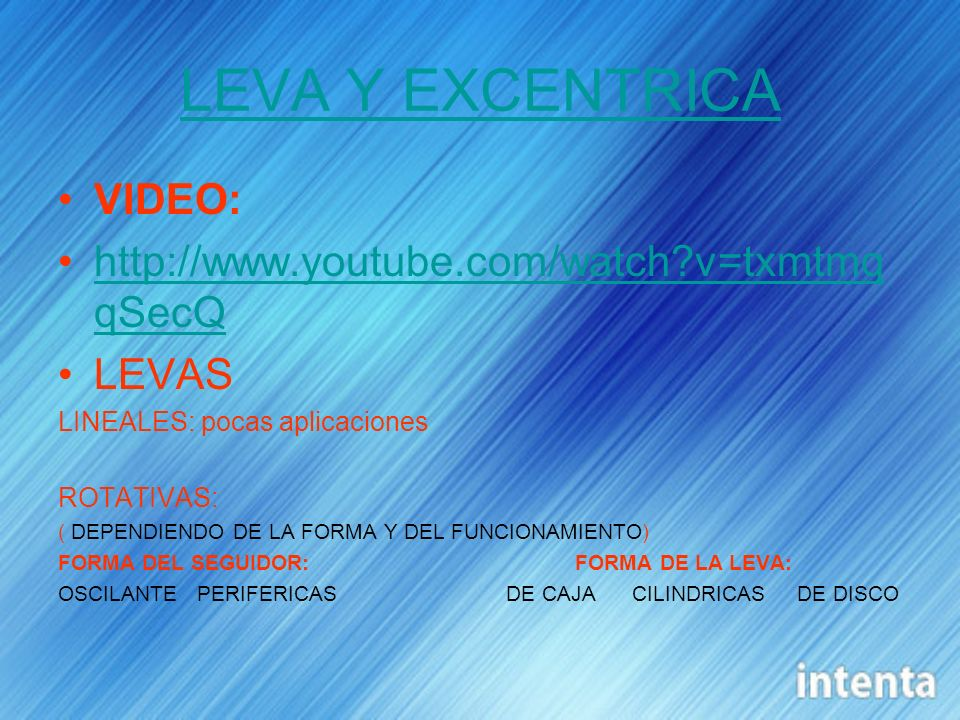 LEVA Y EXCENTRICA VIDEO: http://www.youtube.com/watch v=txmtmqqSecQ