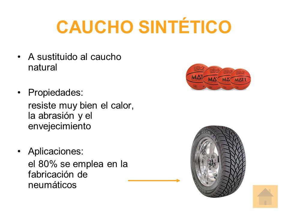 CAUCHO SINTÉTICO A sustituido al caucho natural Propiedades: