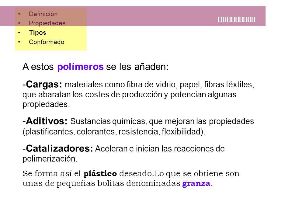 PLASTICOS A estos polímeros se les añaden: