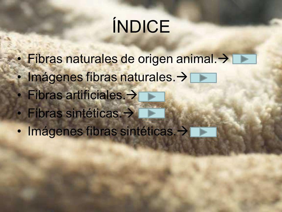 ÍNDICE Fibras naturales de origen animal. Imágenes fibras naturales.