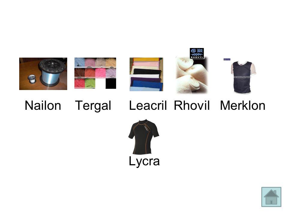 Nailon Tergal Leacril Rhovil Merklon Lycra