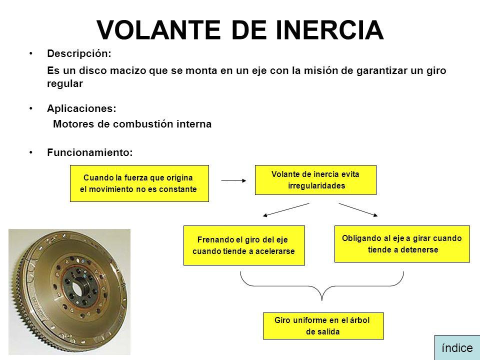 VOLANTE DE INERCIA Descripción: Es un disco macizo que se monta en un eje con la misión de garantizar un giro regular.