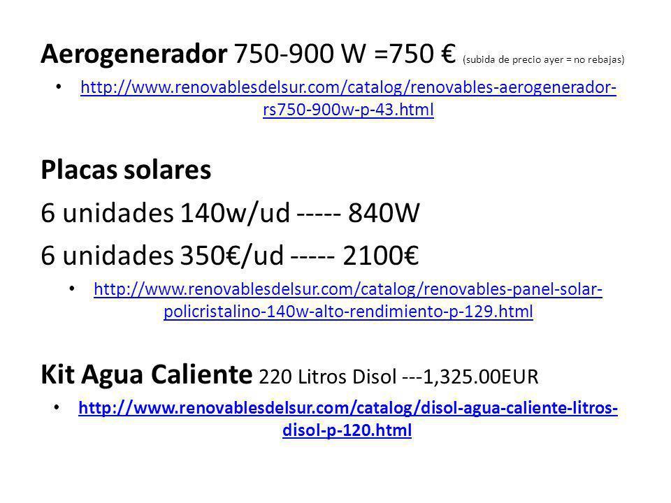Aerogenerador 750-900 W =750 € (subida de precio ayer = no rebajas)