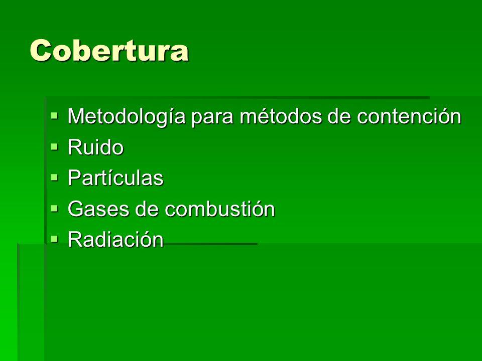 Cobertura Metodología para métodos de contención Ruido Partículas