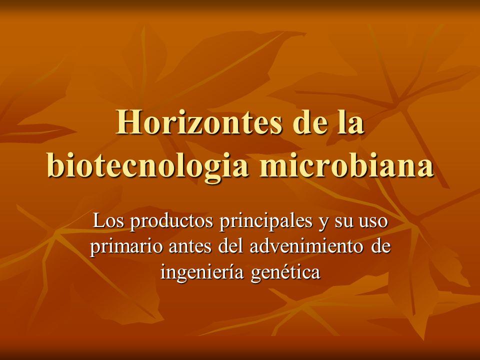 Horizontes de la biotecnologia microbiana