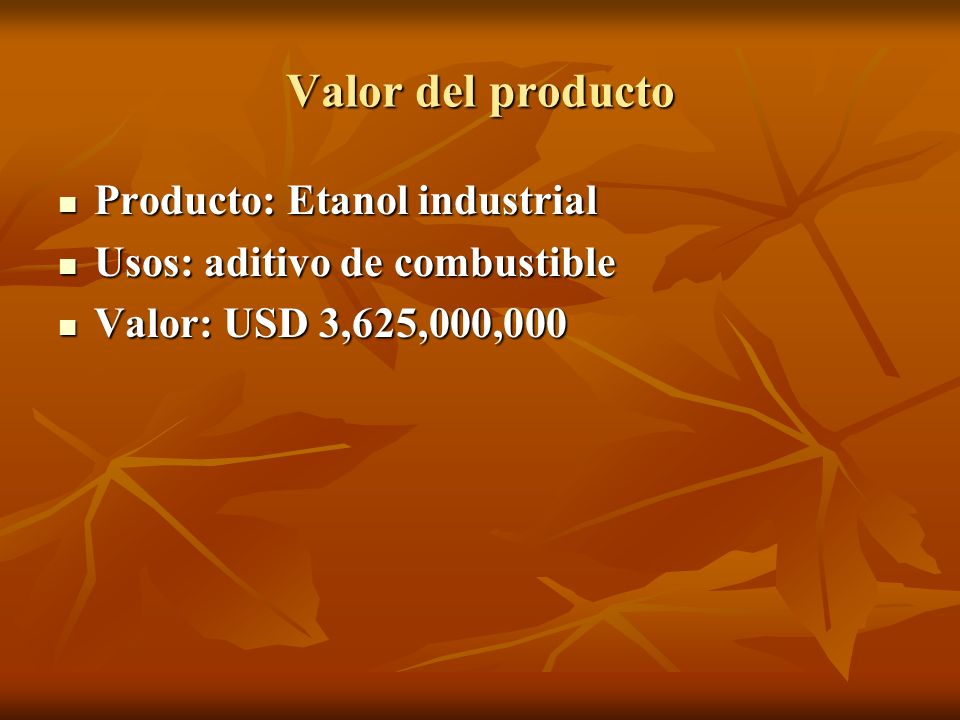 Valor del producto Producto: Etanol industrial