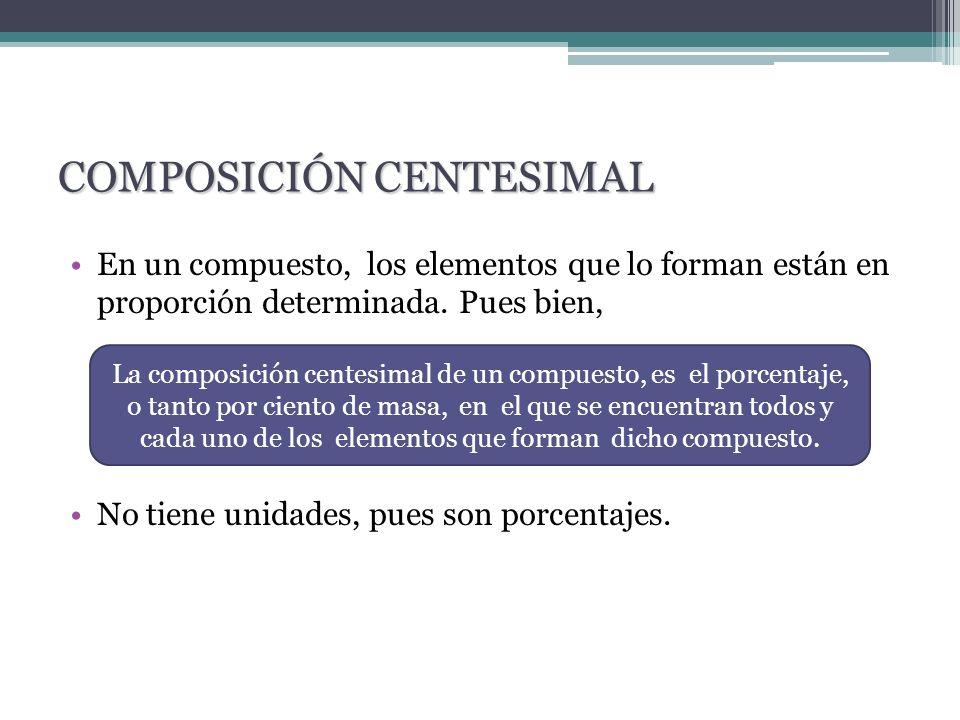 COMPOSICIÓN CENTESIMAL