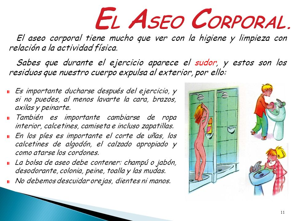 EL ASEO CORPORAL. El aseo corporal tiene mucho que ver con la higiene y limpieza con relación a la actividad física.