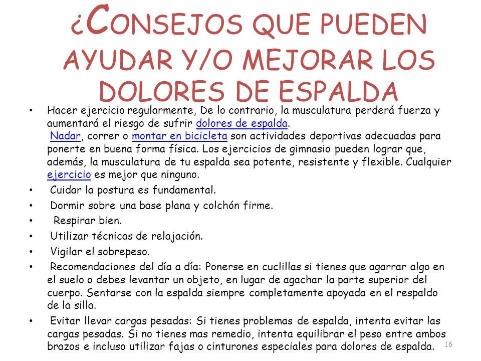 ¿CONSEJOS QUE PUEDEN AYUDAR Y/O MEJORAR LOS DOLORES DE ESPALDA