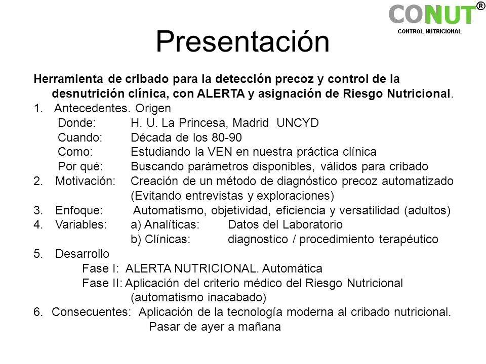 PresentaciónHerramienta de cribado para la detección precoz y control de la desnutrición clínica, con ALERTA y asignación de Riesgo Nutricional.