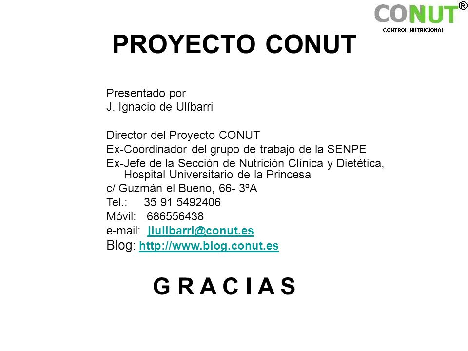 PROYECTO CONUT G R A C I A S Blog: http://www.blog.conut.es