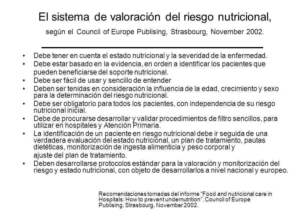 El sistema de valoración del riesgo nutricional, según el Council of Europe Publising, Strasbourg, November 2002.