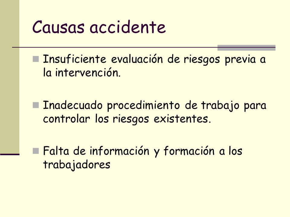 Causas accidente Insuficiente evaluación de riesgos previa a la intervención.