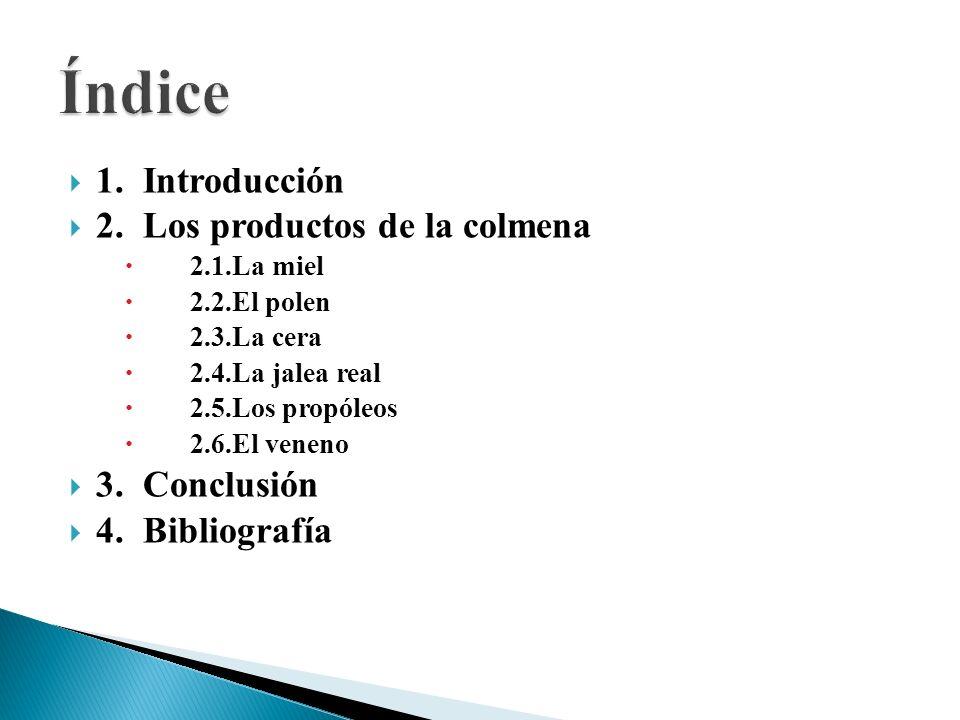 Índice 1. Introducción 2. Los productos de la colmena 3. Conclusión