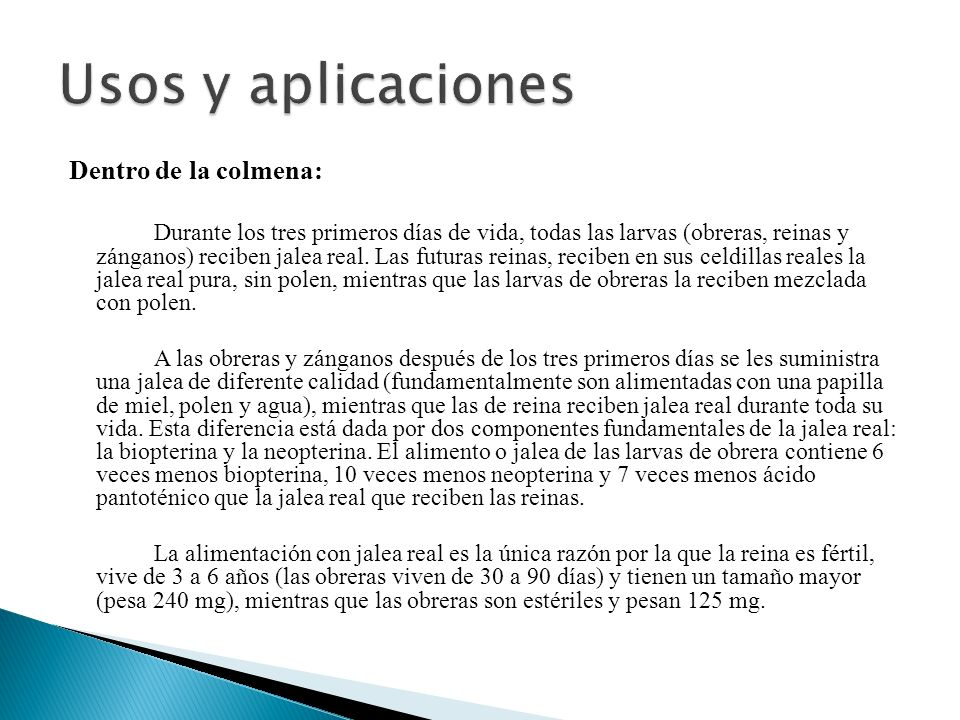 Usos y aplicaciones Dentro de la colmena: