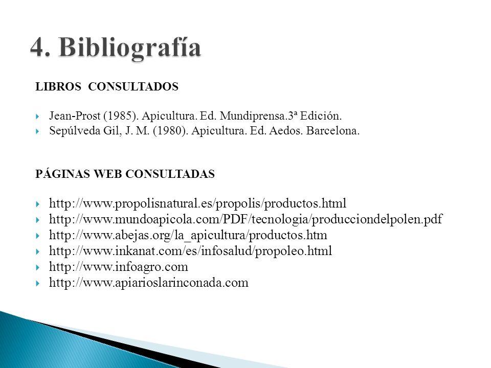 4. Bibliografía http://www.propolisnatural.es/propolis/productos.html