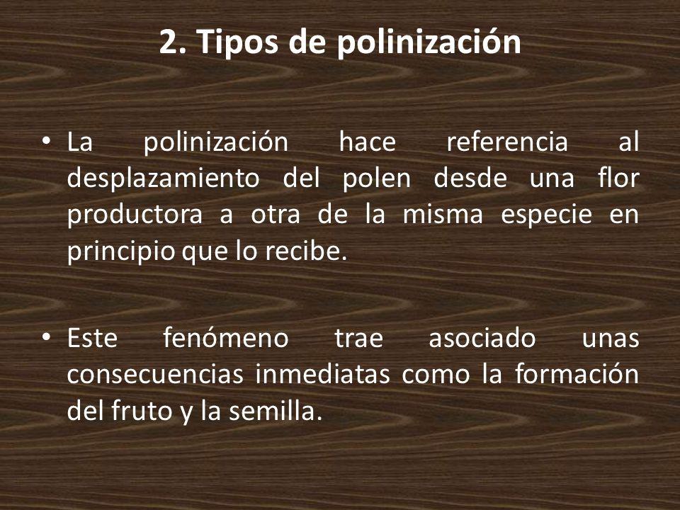 2. Tipos de polinización