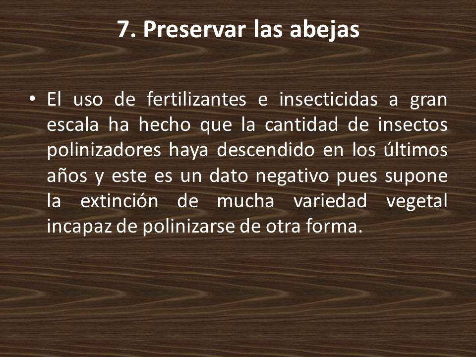 7. Preservar las abejas