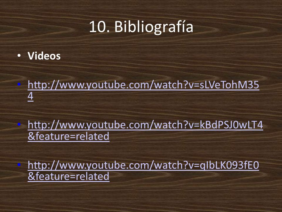 10. Bibliografía Videos http://www.youtube.com/watch v=sLVeTohM35 4