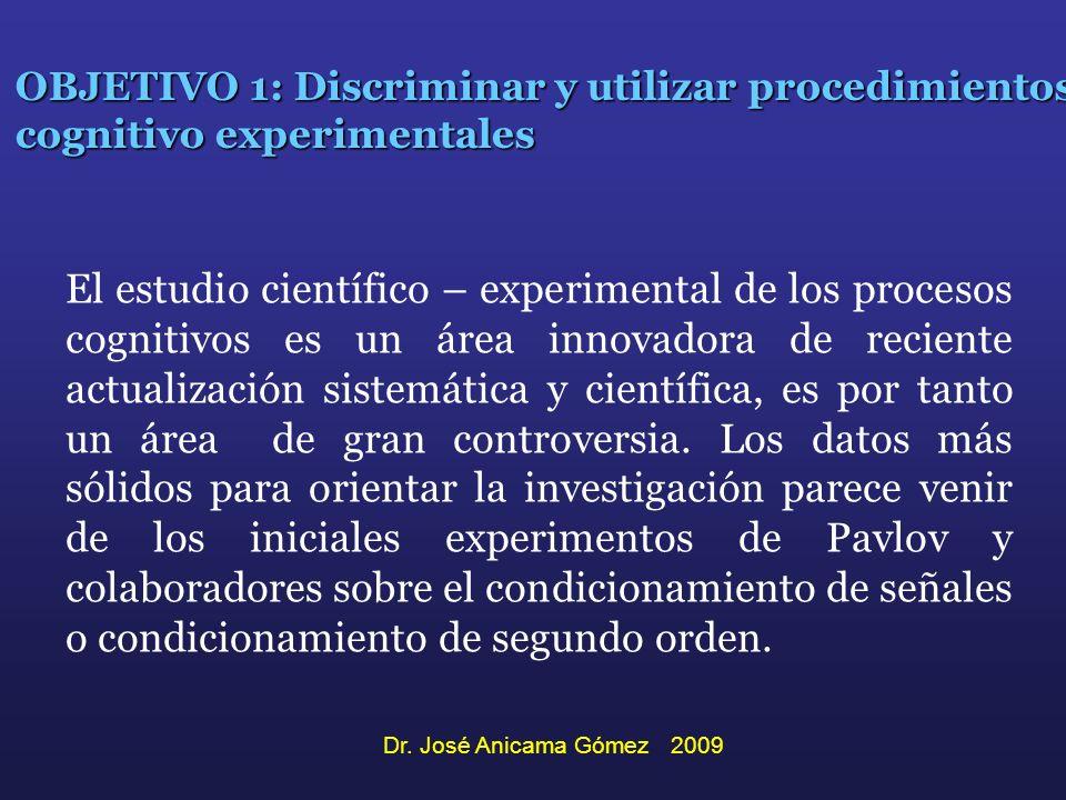OBJETIVO 1: Discriminar y utilizar procedimientos cognitivo experimentales