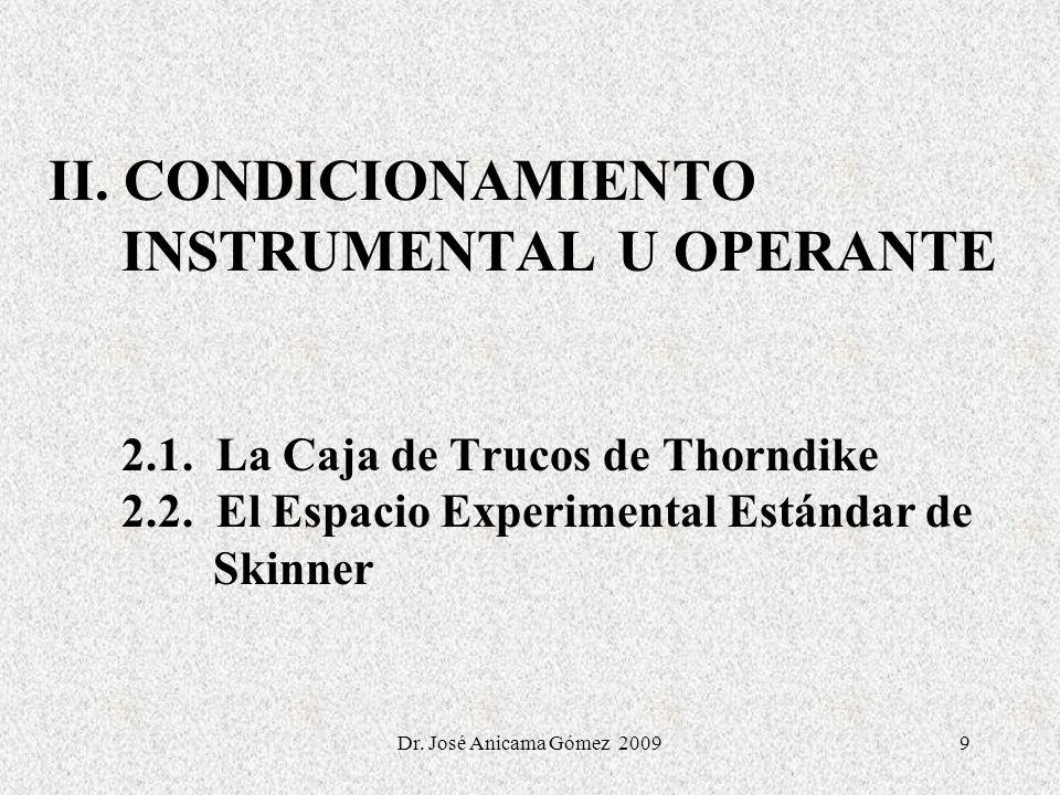 II. CONDICIONAMIENTO INSTRUMENTAL U OPERANTE 2. 1