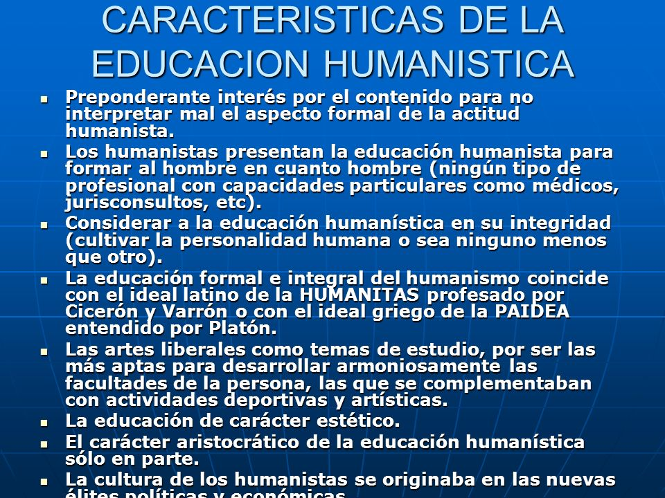 CARACTERISTICAS DE LA EDUCACION HUMANISTICA