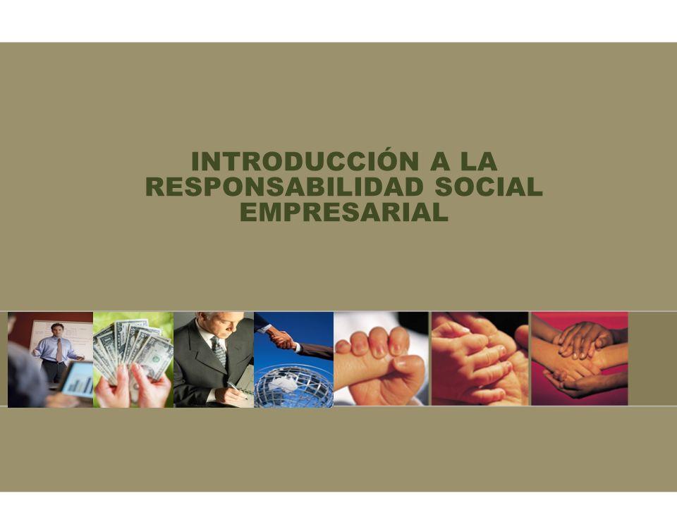 INTRODUCCIÓN A LA RESPONSABILIDAD SOCIAL EMPRESARIAL