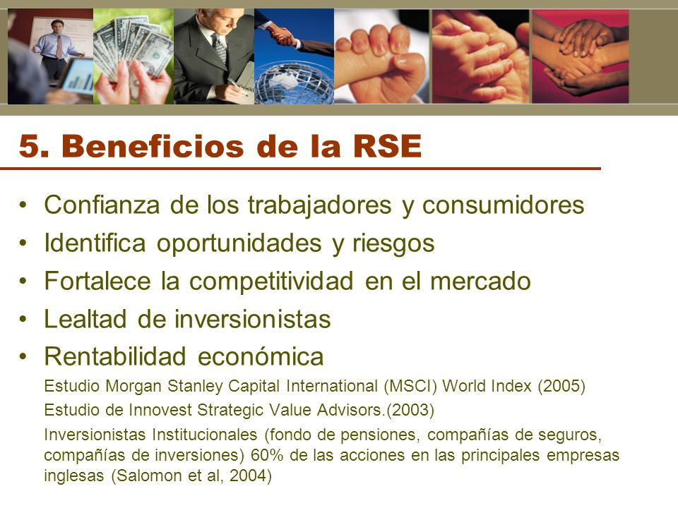 5. Beneficios de la RSE Confianza de los trabajadores y consumidores